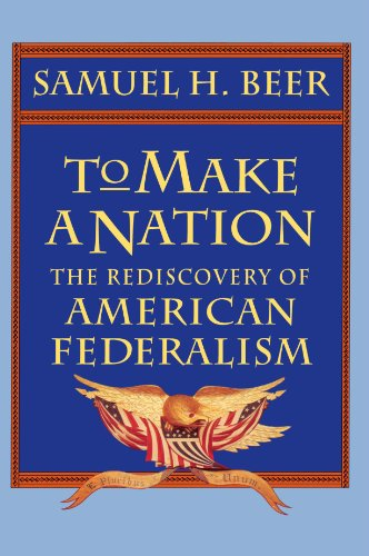9780674893184: To Make a Nation: The Rediscovery of American Federalism