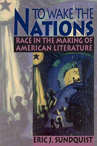 9780674893313: To Wake the Nations: Race in the Making of American Literature