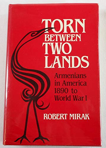 9780674895409: Torn Between Two Lands: Armenians in America, 1890 to World War I (Harvard Armenian texts and studies)
