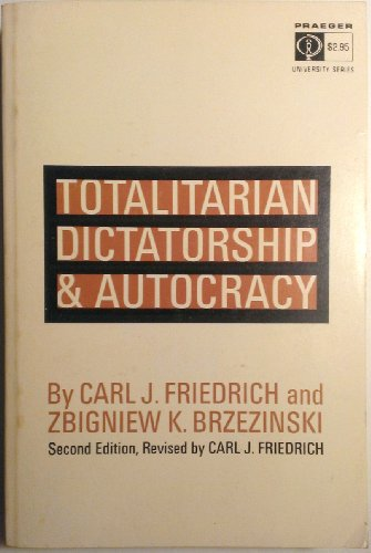Totalitarian Dictatorship and Autocracy: Second edition, revised by Carl J. Friedrich (0674895657) by Friedrich, Carl J.; Brzezinski, Zbigniew K.
