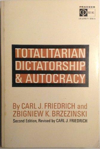 Totalitarian Dictatorship and Autocracy: Second edition, revised by Carl J. Friedrich (0674895657) by Carl J. Friedrich; Zbigniew K. Brzezinski