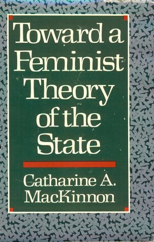 Toward a Feminist Theory of the State (9780674896451) by Catharine A. MacKinnon