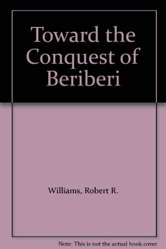 9780674897908: Toward the Conquest of Beriberi