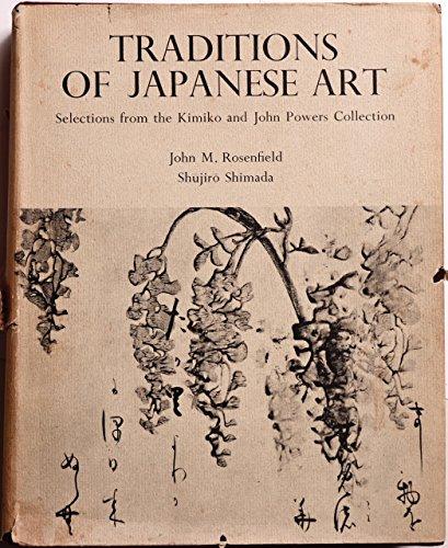 Traditions of Japanese Art: Rosenfield, John M. And Shujiro Shimada