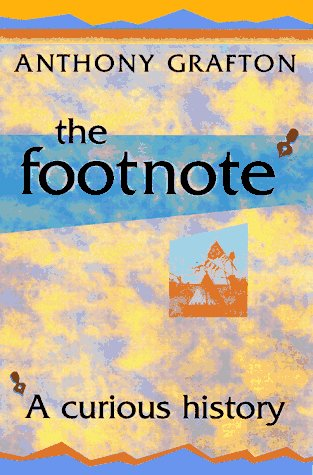 9780674902152: The Footnote: A Curious History