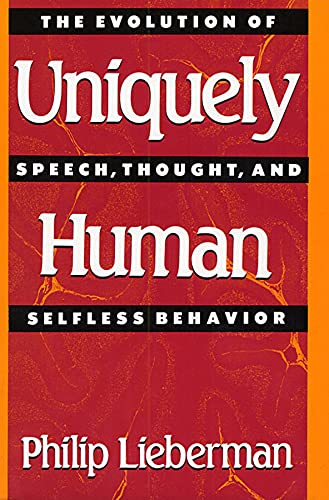 9780674921832: Uniquely Human: The Evolution of Speech, Thought, and Selfless Behavior