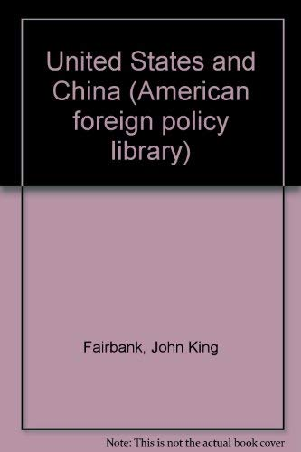 9780674924017: United States and China (American foreign policy library)