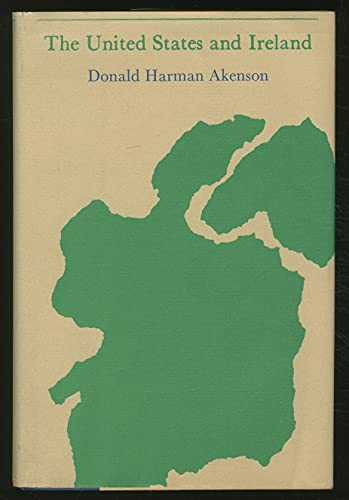 9780674924604: The United States and Ireland (American Foreign Policy Library)