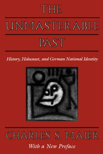 9780674929760: The Unmasterable Past: History, Holocaust, and German National Identity