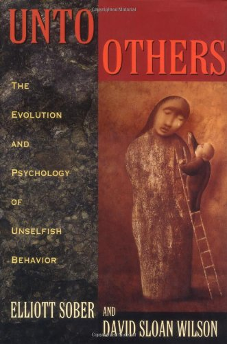 9780674930469: Unto Others: Evolution and Psychology of Unselfish Behavior