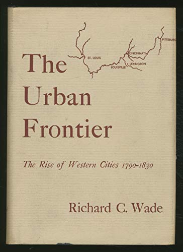 9780674930759: The Urban Frontier: The Rise of Western Cities, 1790-1830