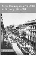 9780674931152: Urban Planning and Civic Order in Germany, 1860–1914 (Harvard Historical Studies)