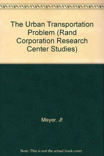 9780674931213: The Urban Transportation Problem (Rand Corporation Research Center Studies)