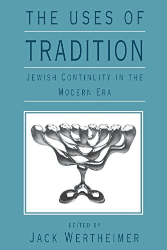 9780674931589: The Uses of Tradition: Jewish Continuity in the Modern Era (Jewish Theological Seminary)