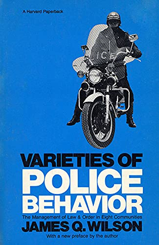 9780674932111: Varieties of Police Behavior: The Management of Law and Order in Eight Communities, With a New Preface by the Author (Joint Center for Urban Studies Publicati)