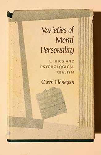 9780674932180: Varieties of Moral Personality: Ethics and Psychological Realism
