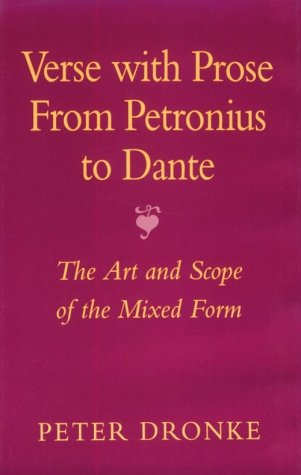 9780674934757: Verse with Prose from Petronius to Dante: The Art and Scope of the Mixed Form (Carl Newell Jackson Lectures)