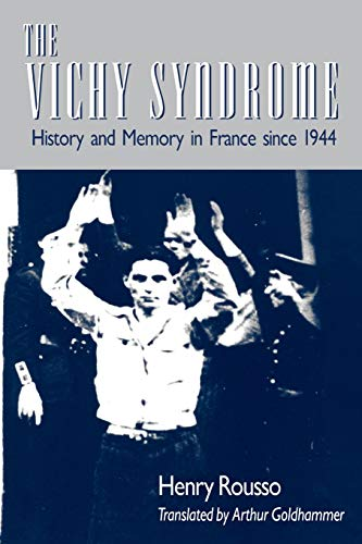 9780674935396: The Vichy Syndrome: History and Memory in France Since 1944