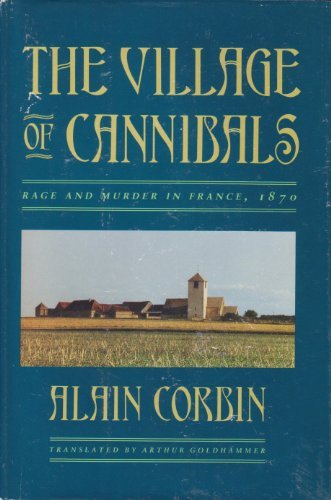 Village of Cannibals: Rage and Murder in France, 1870