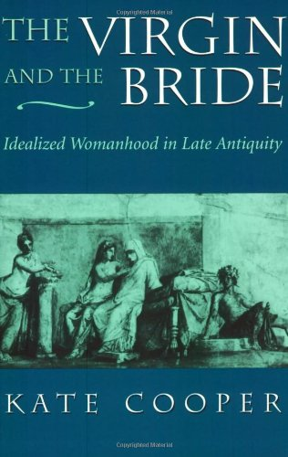 9780674939509: The Virgin and the Bride: Idealized Womanhood in Late Antiquity