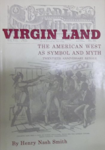 9780674939523: Virgin Land: The American West as Symbol and Myth