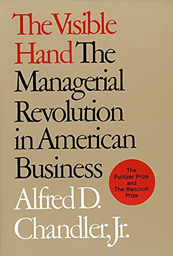 9780674940529: The Visible Hand: The Managerial Revolution in American Business