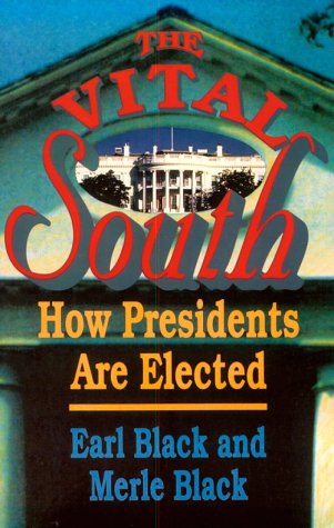 The Vital South: How Presidents are Elected: Press, Harvard University