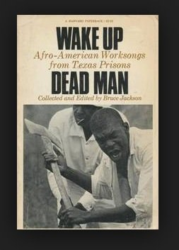 9780674945463: Wake Up Dead Man: Afro-American Worksongs from Texas Prisons