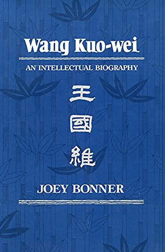 Wang Kuo-Wei: An Intellectual Biography (Hardback): Joey Bonner
