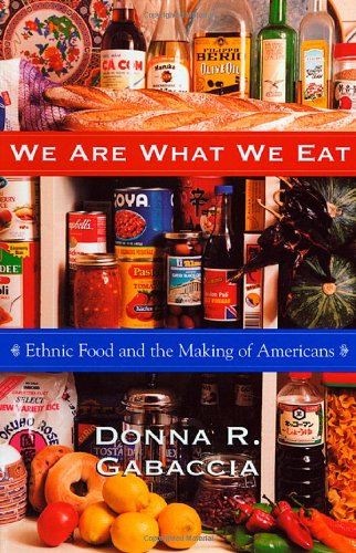 9780674948600: We Are What We Eat: Ethnic Food and the Making of Americans