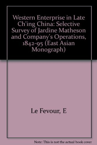 Western Enterprise in Late Ch'Ing China A: leFevour, Edward
