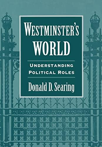 9780674950726: Westminster's World: Understanding Political Roles