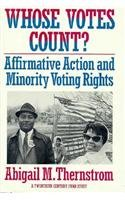 9780674951952: Whose Votes Count?: Affirmative Action and Minority Voting Rights (Twentieth Century Fund Study)