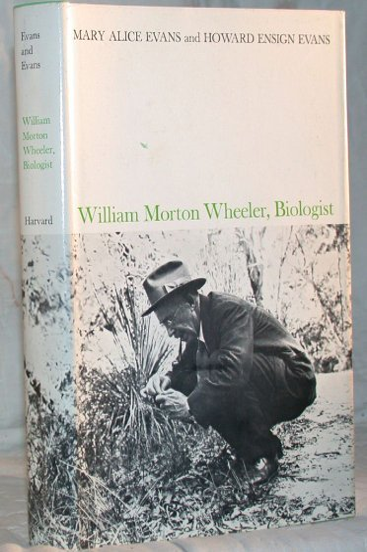 9780674953307: William Morton Wheeler, Biologist