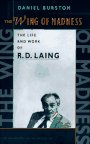 9780674953581: The Wing of Madness: Life and Work of R.D. Laing