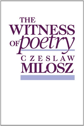 The Witness of Poetry (The Charles Eliot: Czeslaw Milosz