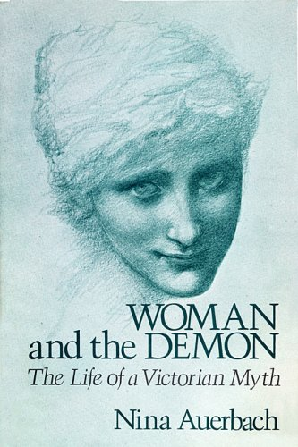 9780674954069: Woman and the Demon: The Life of a Victorian Myth.