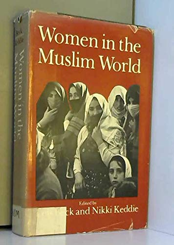 Women in the Muslim world.: Beck, Lois & Nikki Keddie (eds.)