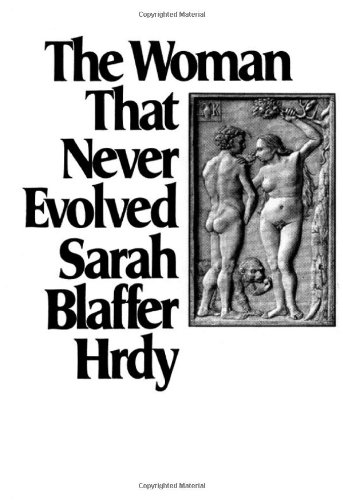 9780674955417: The Woman That Never Evolved: First Edition
