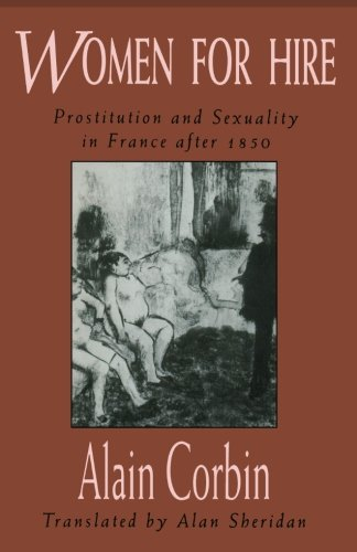 9780674955448: Women for Hire: Prostitution and Sexuality in France after 1850