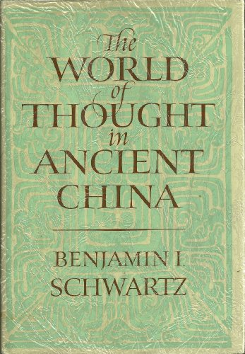 9780674961906: The World of Thought in Ancient China