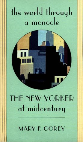 The World Through A Monicle: The New Yorker at Midcentury
