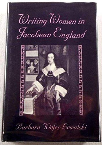 Writing Women in Jacobean England: Lewalski, Barbara Kiefer