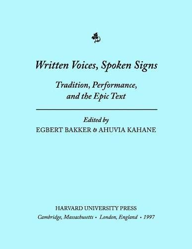 9780674962606: Written Voices, Spoken Signs: Tradition, Performance, and the Epic Text (Center for Hellenic Studies Colloquia)