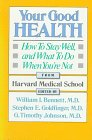 9780674966314: Your Good Health: How to Stay Well, and What to Do When You're Not