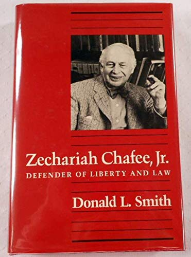 9780674966857: Zechariah Chafee, Jr: Defender of Liberty and Law