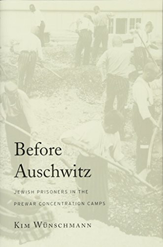 9780674967595: Before Auschwitz: Jewish Prisoners in the Prewar Concentration Camps