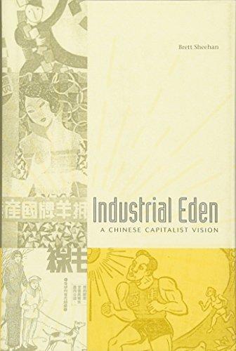 Industrial Eden: A Chinese Capitalist Vision, by Sheehan: Brett Sheehan