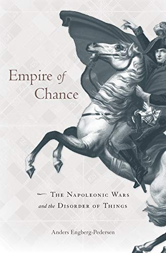 9780674967649: Empire of Chance: The Napoleonic Wars and the Disorder of Things
