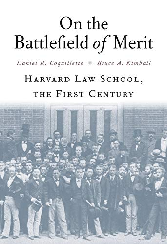 9780674967663: On the Battlefield of Merit: Harvard Law School, the First Century